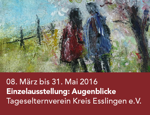 Einzelausstellung Tageselternverein Kreis Esslingen e.V. (2016)